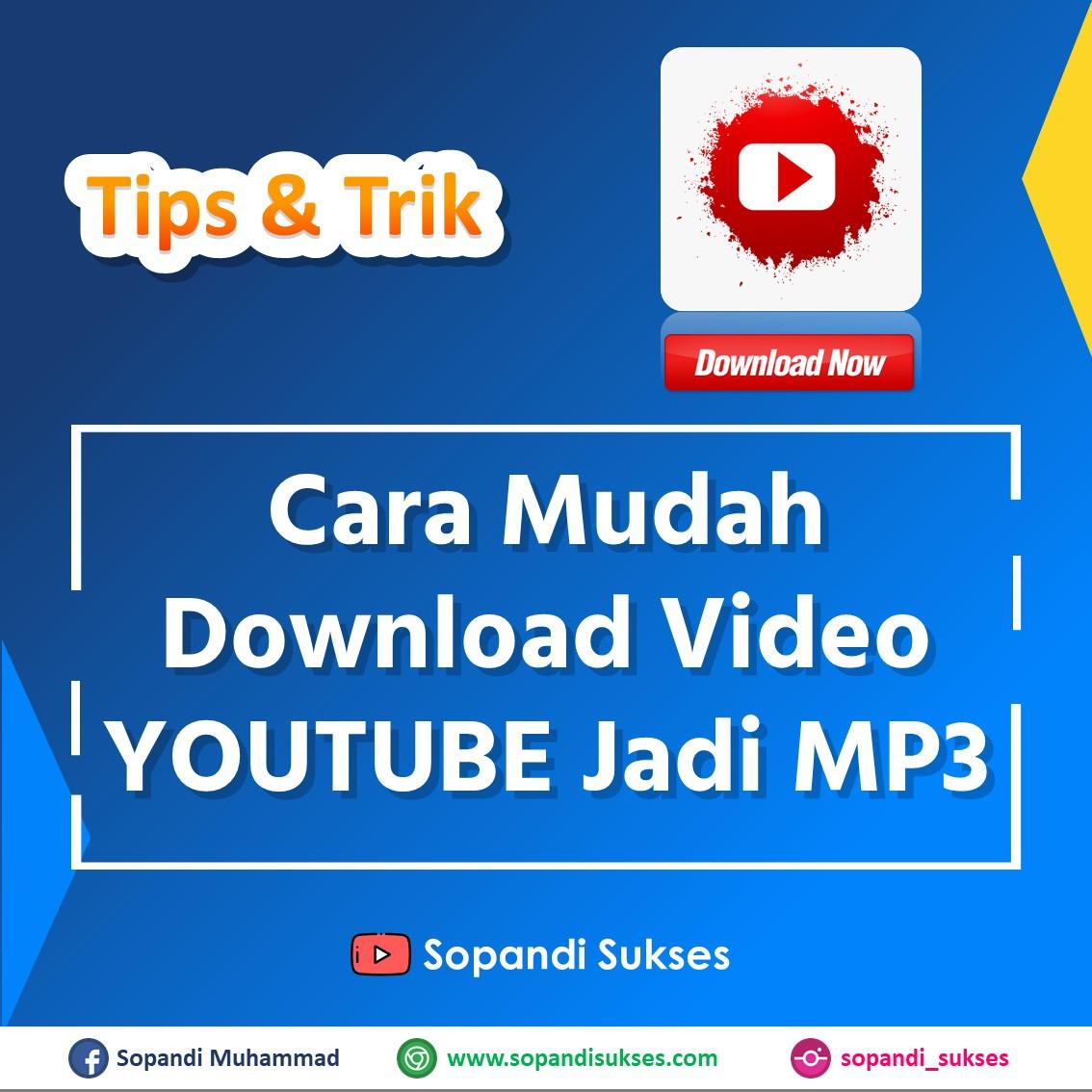 Cara Mudah Download Video Youtube Jadi Mp3